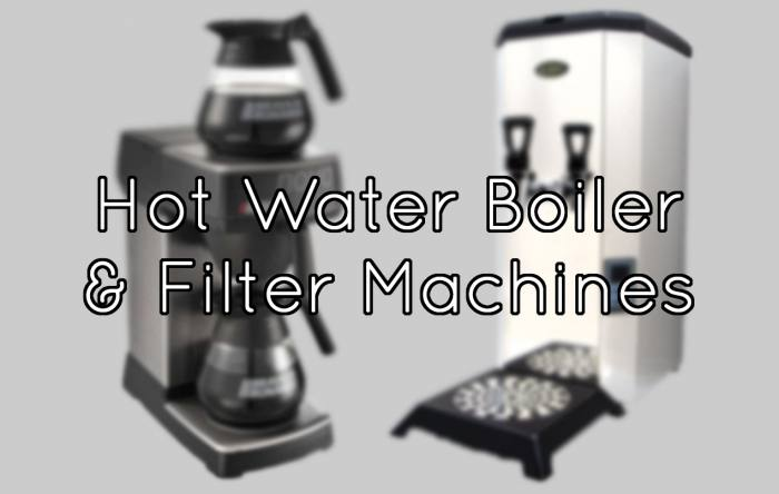Hot Water Boilers & Filter Machines